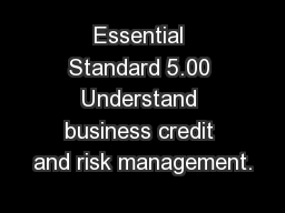 Essential Standard 5.00 Understand business credit and risk management.