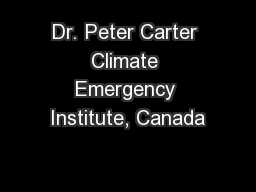 Dr. Peter Carter Climate Emergency Institute, Canada