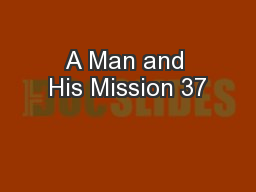 A Man and His Mission 37