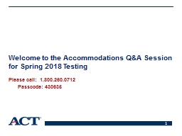 Welcome to the Accommodations Q&A Session for Spring 2018 Testing PowerPoint PPT Presentation