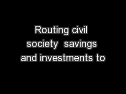Routing civil society  savings and investments to