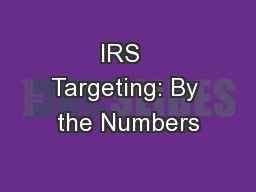 IRS  Targeting: By the Numbers