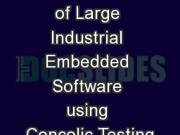 Automated Unit Testing of Large Industrial Embedded Software using Concolic Testing