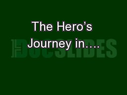 The Hero's Journey in….