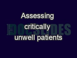 Assessing critically unwell patients PowerPoint PPT Presentation