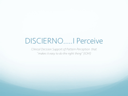 DISCIERNO…..I Perceive