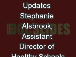 Wellness Updates Stephanie Alsbrook, Assistant Director of Healthy Schools