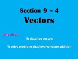 Section 9 – 4  Vectors