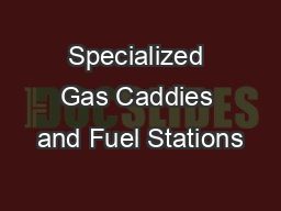 Specialized Gas Caddies and Fuel Stations
