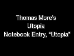 "Thomas More's Utopia Notebook Entry, ""Utopia"""