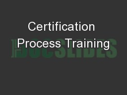 Certification Process Training