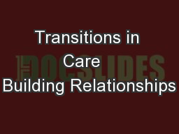 Transitions in Care   Building Relationships