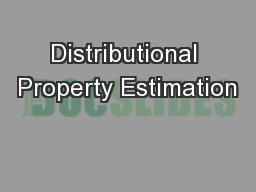 Distributional Property Estimation PowerPoint PPT Presentation