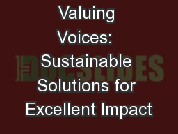 Valuing Voices:  Sustainable Solutions for Excellent Impact