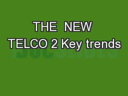 THE  NEW TELCO 2 Key trends PowerPoint PPT Presentation