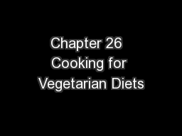 Chapter 26  Cooking for Vegetarian Diets