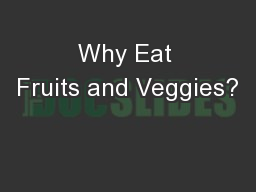 Why Eat Fruits and Veggies?
