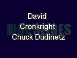 David Cronkright Chuck Dudinetz PowerPoint PPT Presentation