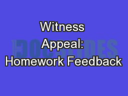 Witness Appeal: Homework Feedback
