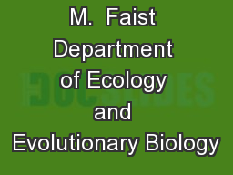 by  Akasha  M.  Faist Department of Ecology and Evolutionary Biology