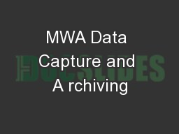 MWA Data Capture and A rchiving
