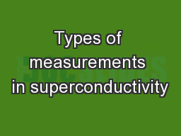 Types of measurements in superconductivity
