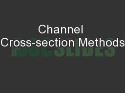 Channel Cross-section Methods