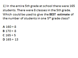 1) In the entire 5th grade at school there were 165 students. There were 8 classes in the 5th grade