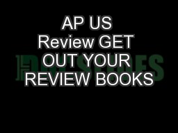 AP US Review GET OUT YOUR REVIEW BOOKS