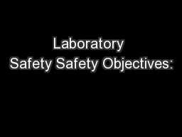 Laboratory Safety Safety Objectives: