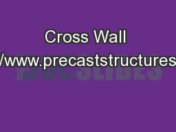 Cross Wall Construction http://www.precaststructures.com/crosswall.asp