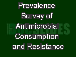 Global Point Prevalence Survey of Antimicrobial Consumption and Resistance