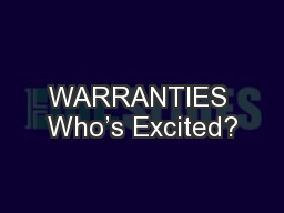 WARRANTIES Who's Excited?