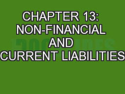 CHAPTER 13: NON-FINANCIAL AND CURRENT LIABILITIES