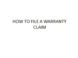 HOW TO FILE A WARRANTY CLAIM