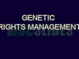 GENETIC RIGHTS MANAGEMENT