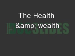 The Health & wealth