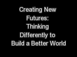 Creating New Futures: Thinking Differently to Build a Better World