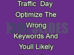 Days To Massive Website Traffic  Day  Optimize The Wrong Keywords And Youll Likely Never See Results