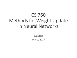 CS 760 Methods for Weight Update in Neural Networks
