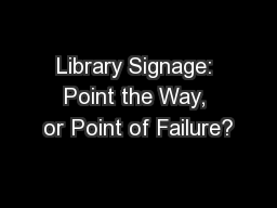 Library Signage: Point the Way, or Point of Failure?