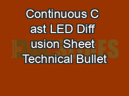 Continuous C ast LED Diff usion Sheet Technical Bullet