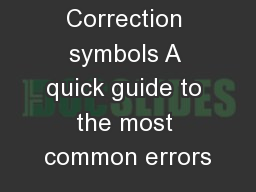 IVC Correction symbols A quick guide to the most common errors