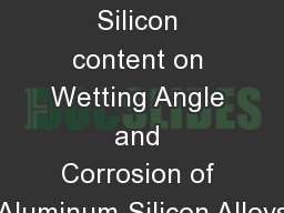 Effect of Silicon content on Wetting Angle and Corrosion of Aluminum-Silicon Alloys