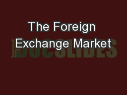 The Foreign Exchange Market PowerPoint PPT Presentation