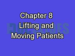 Chapter 8 Lifting and Moving Patients