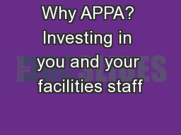 Why APPA? Investing in you and your facilities staff