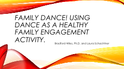 Family Dance! Using dance as a healthy family engagement activity.