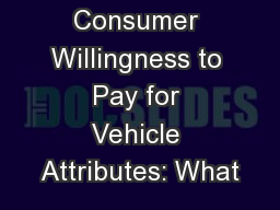 Consumer Willingness to Pay for Vehicle Attributes: What