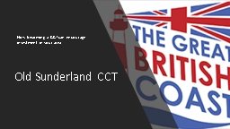 Old Sunderland CCT How becoming a CCT can encourage investment in your area